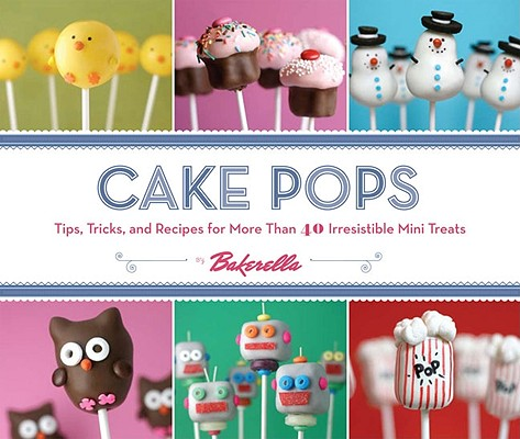 Cake Pops by Bakerella By Dudley, Angie