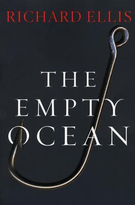 The Empty Ocean By Ellis, Richard/ Ellis, Richard (ILT)
